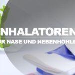 Inhalator für Nase und Nebenhöhlen: Tipps und Empfehlungen